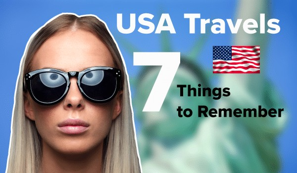 USA 7 Things to Remember