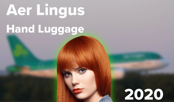 Aer Lingus Hand Luggage 2020