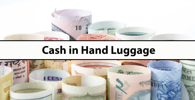 Cash in Hand Luggage