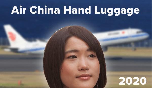 Air China Hand Luggage 2020